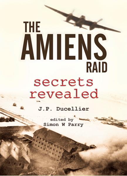 The Amiens Raid – Secrets Revealed | Bookworld